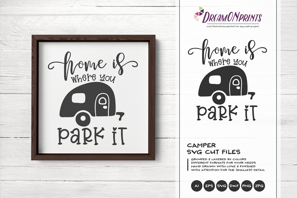 Camping SVG - Home is Where You Park It example image 1