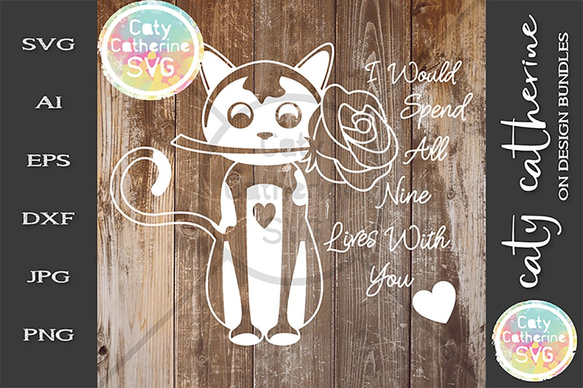 I Would Spend All Nine Lives With You Couple Love Svg example image 1