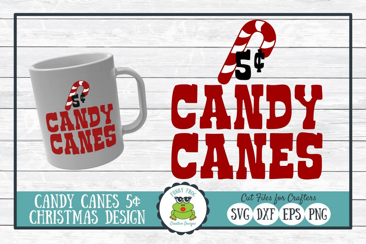 Candy Canes 5 Cents, Christmas Winter Holiday SVG Cut File example image 1