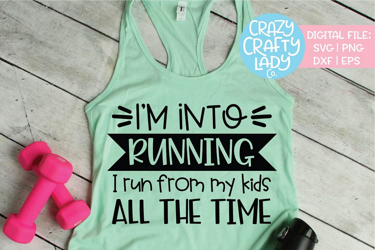 I'm Into Running I Run from My Kids SVG DXF EPS PNG Cut File example image 1