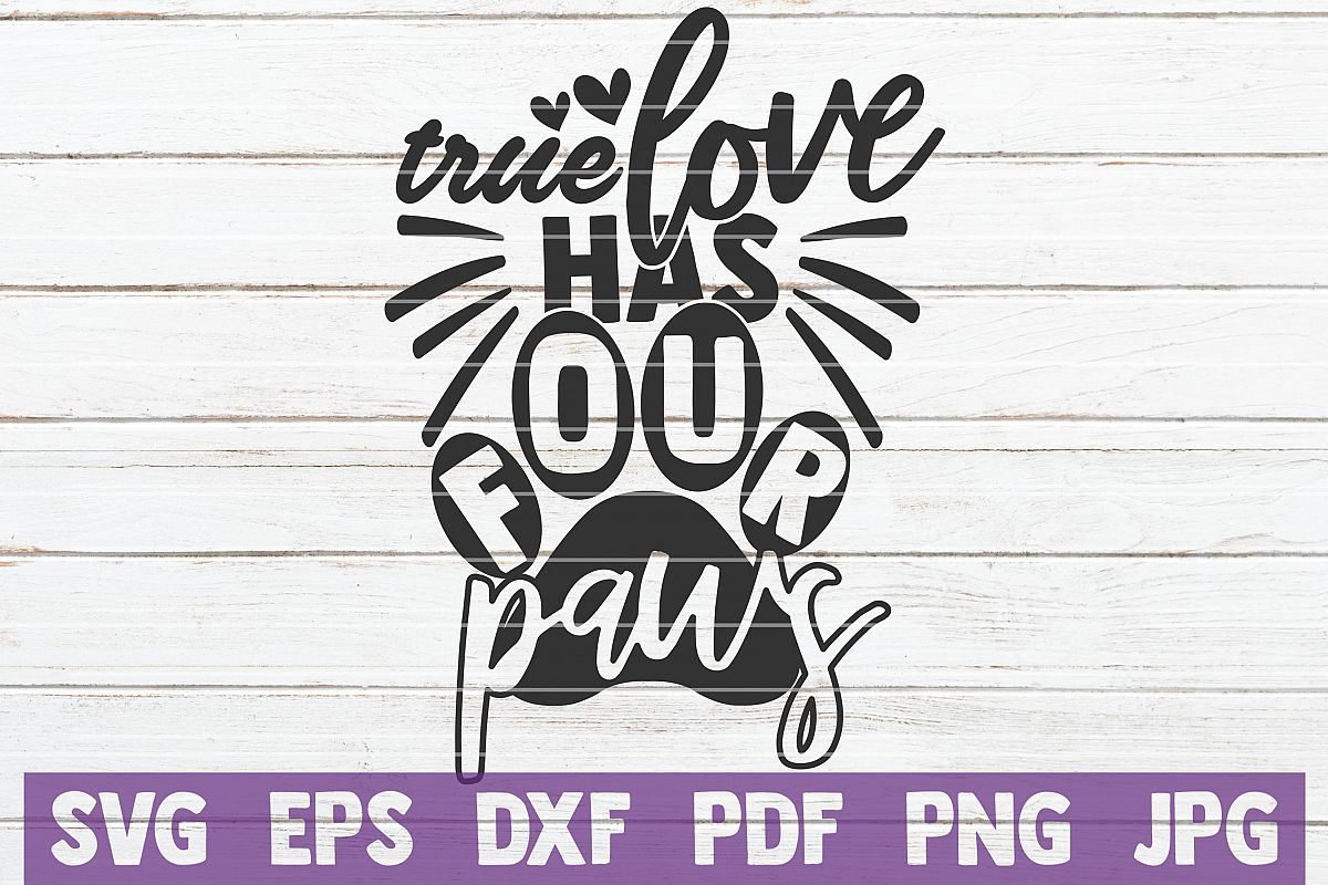 True Love Has Four Paws SVG Cut File example image 1