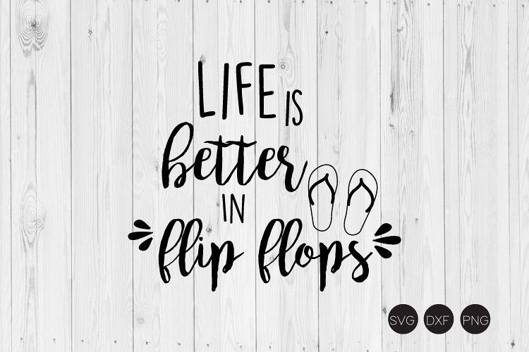 Life Is Better In Flip Flops SVG example image 1