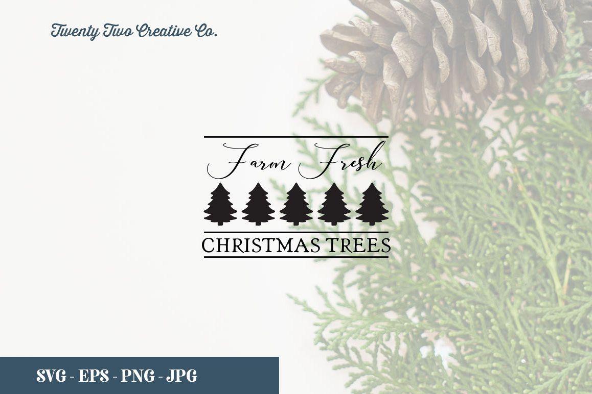 Farm Fresh Christmas Trees Svg.Farm Fresh Christmas Trees Svg Eps Png Jpg