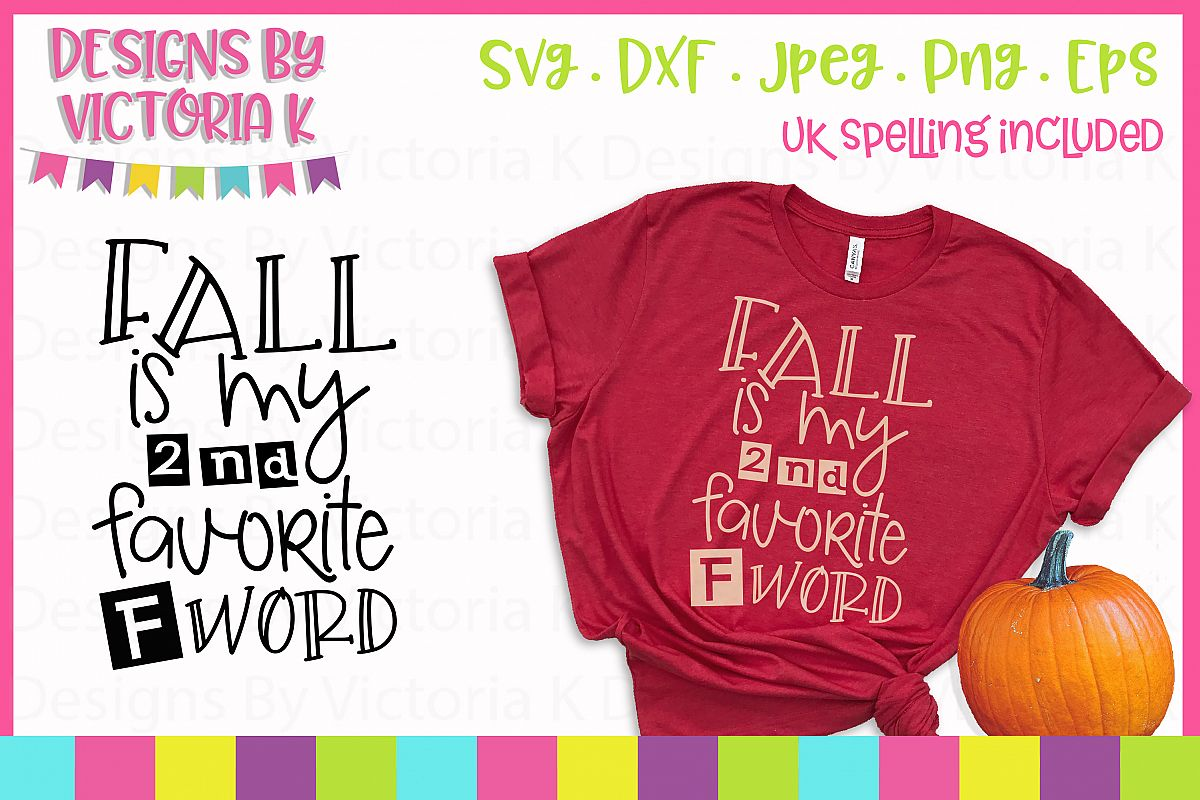 fall is my 2nd favorite f word fall svg dxf png