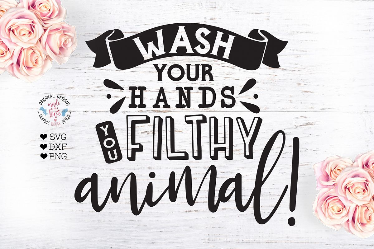 Wash Your Hands You Filthy Animal example image 1