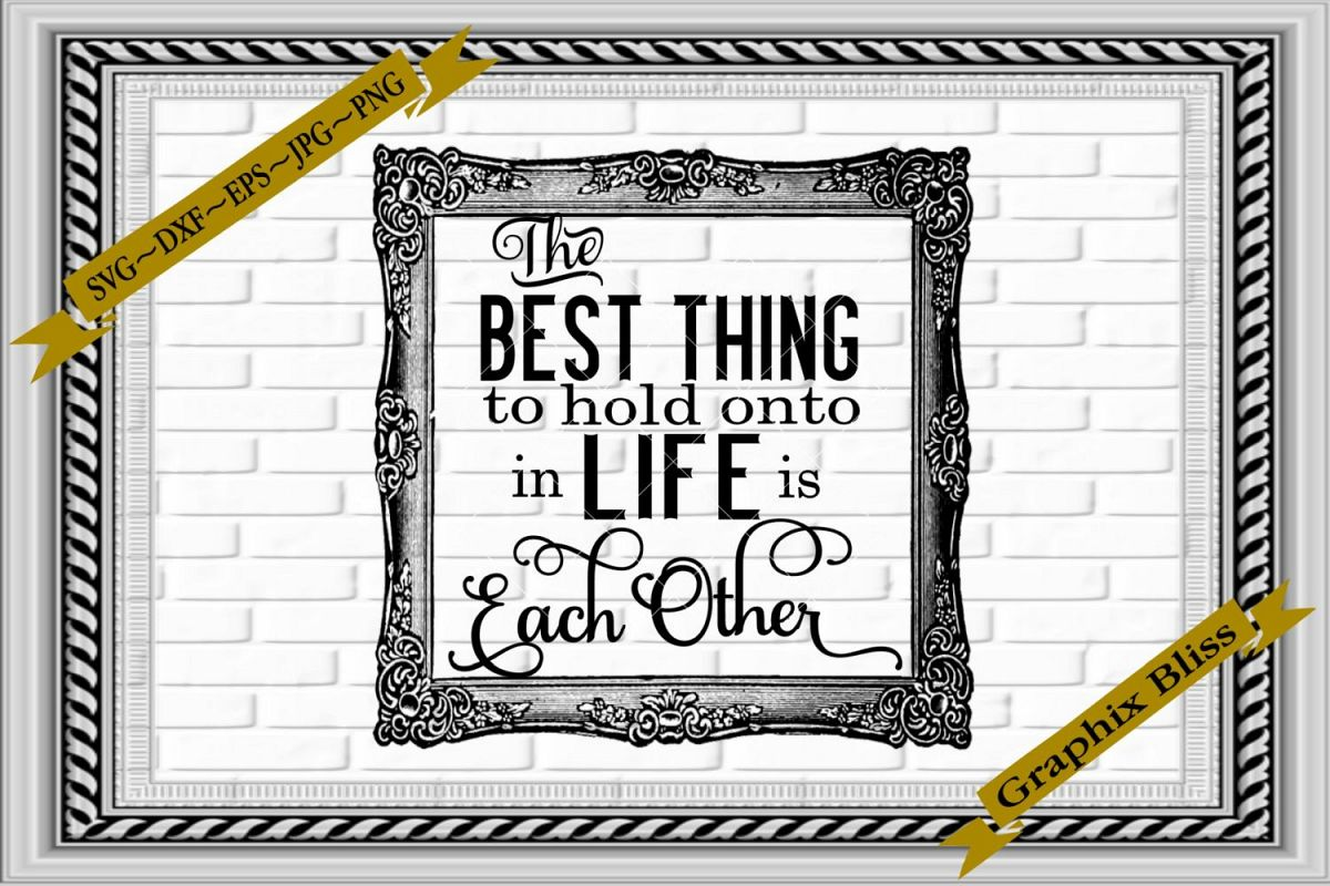 Best Thing To Hold Onto In Life Is Each Other Wedding SVG example image 1