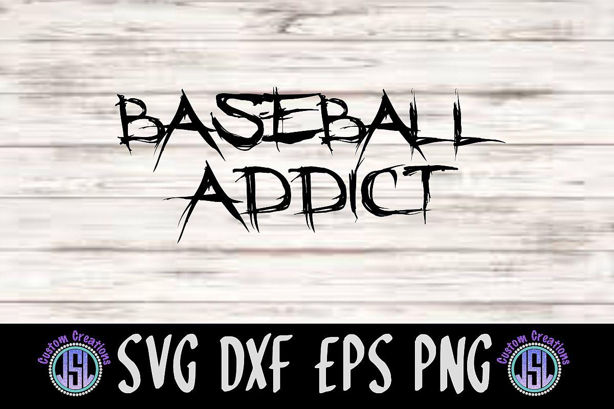Baseball Addict |SVG DXF EPS PNG Digital Cut File example image 1
