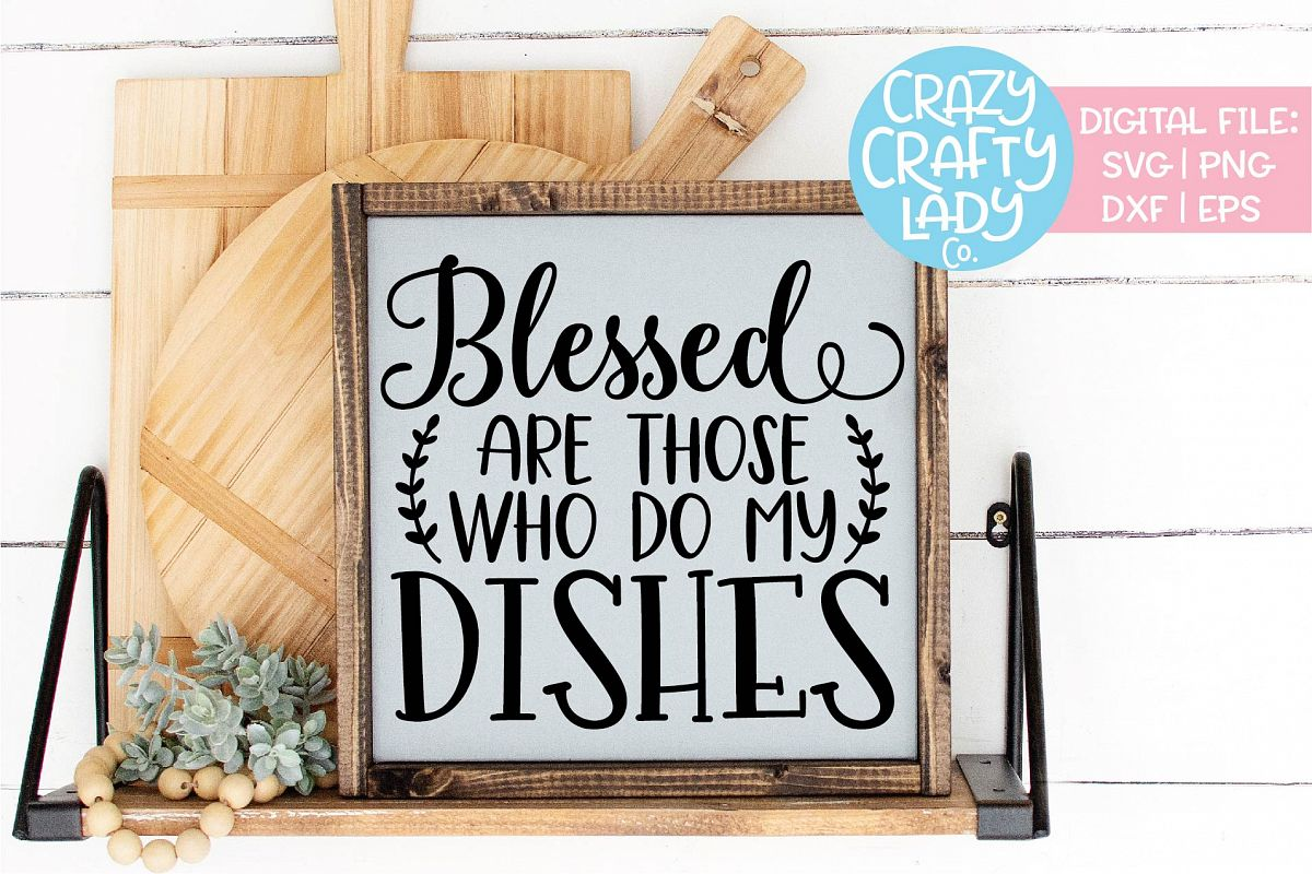 Blessed Are Those Who Do My Dishes SVG DXF EPS PNG Cut File example image 1