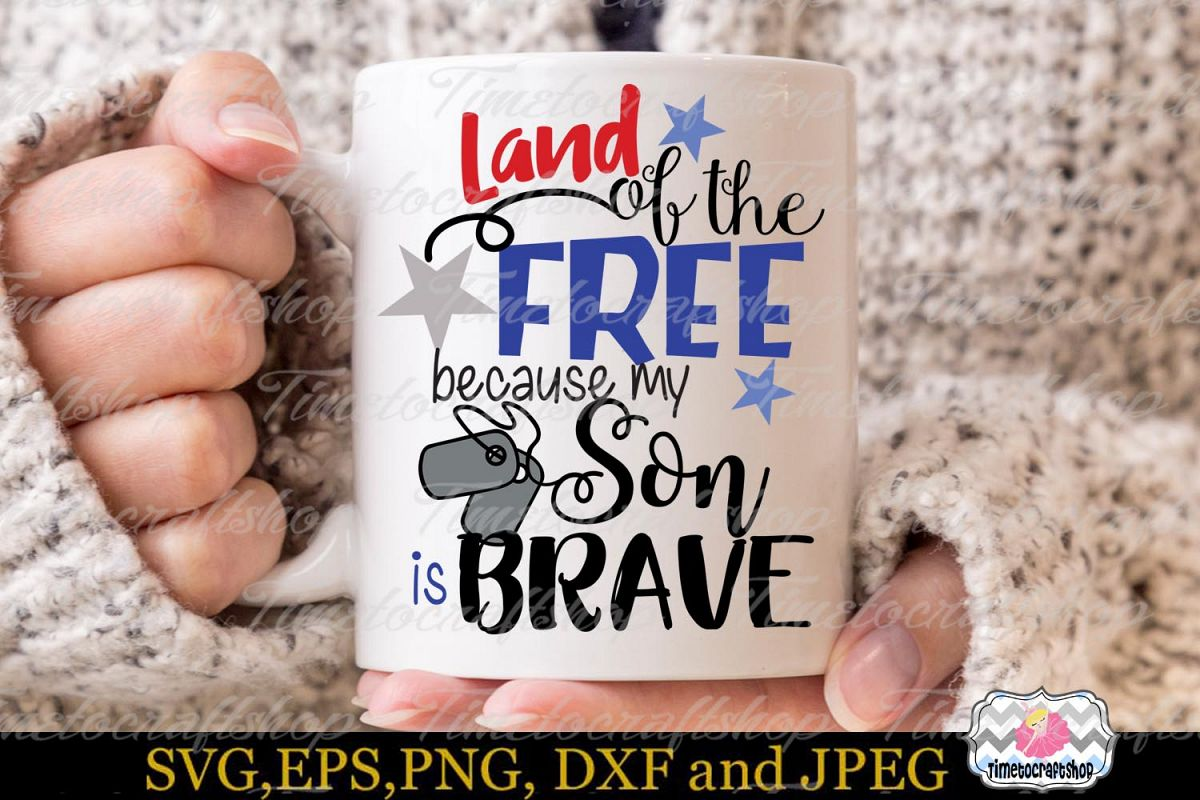 Land of the Free because My Son is Brave example image 1