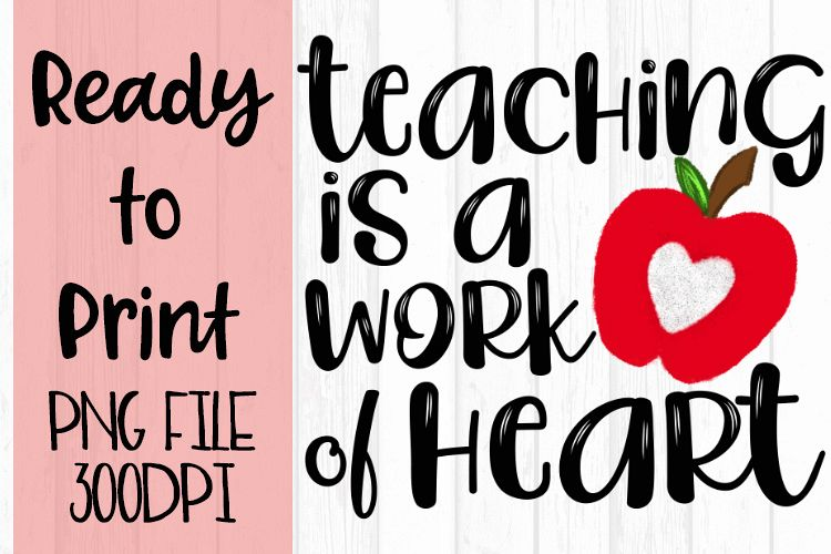 Teaching is a Work of Heart Ready to Print example image 1