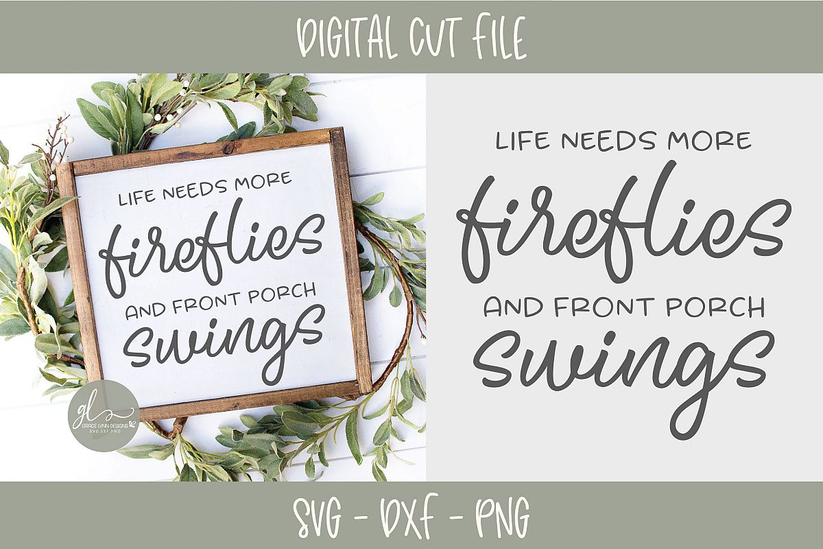 Life Needs More Fireflies And Front Porch Swings - Porch SVG example image 1
