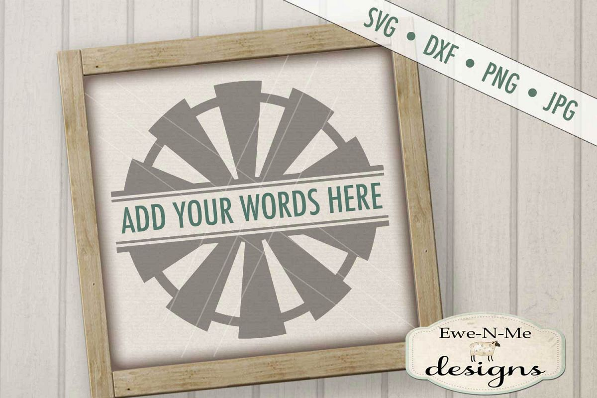 Split Windmill - Add Your Name - Farm Rustic - SVG example image 1