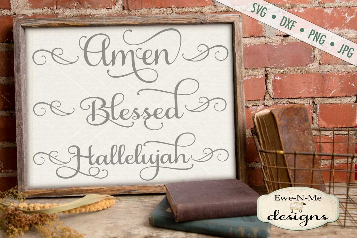 Hallelujah, Amen, Blessed SVG DXF Cut File example image 1