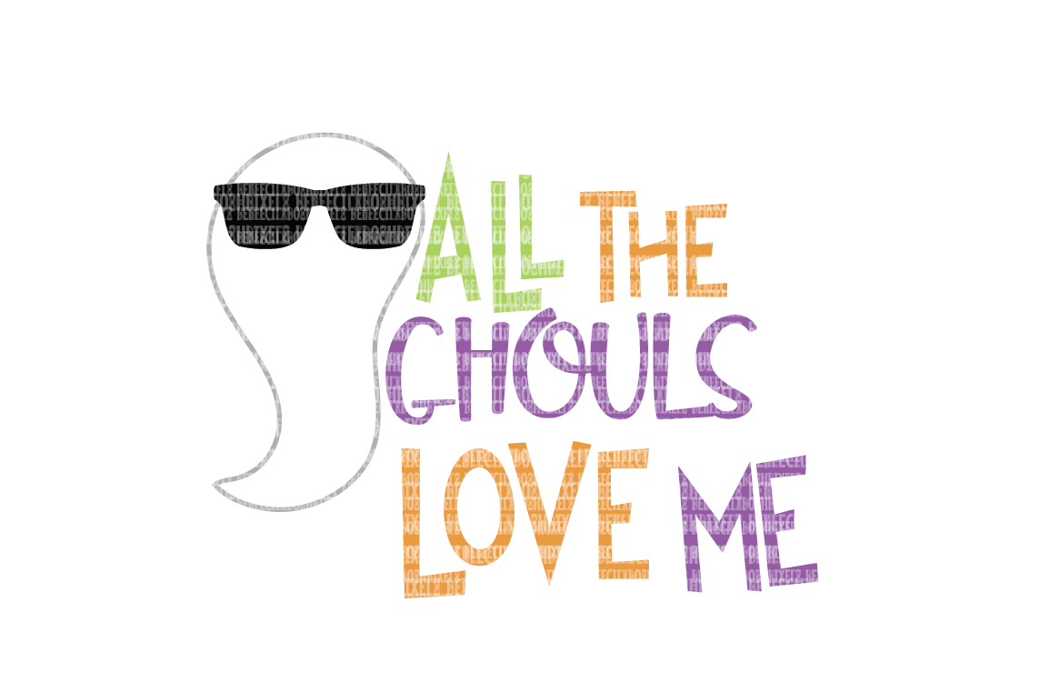 All The Ghouls Love Me Svg Files Scrapbooking Cricut Design Space
