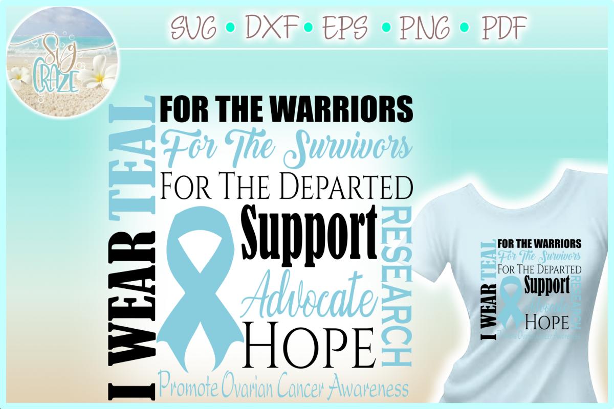 I WEAR TEAL Ovarian Cancer Awareness SVG DXF EPS PNG PDF example image 1