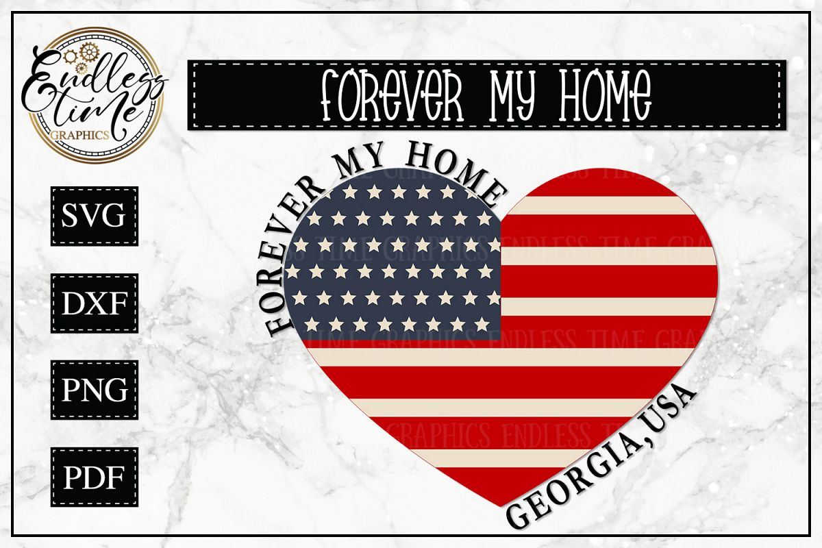Forever My Home Georgia- A Patriotic SVG Cut File example image 1