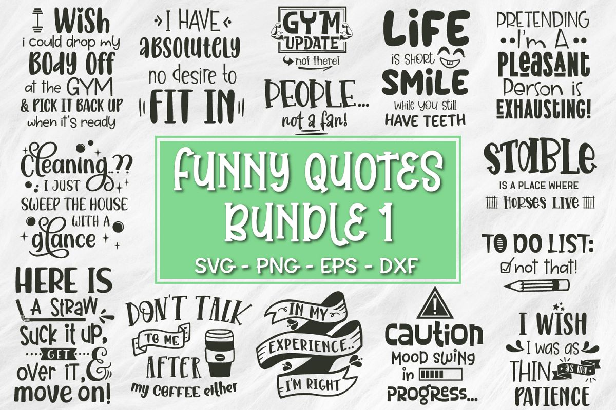 Funny Quotes Bundle -Vol 1 -SVG, EPS, DXF, PNG
