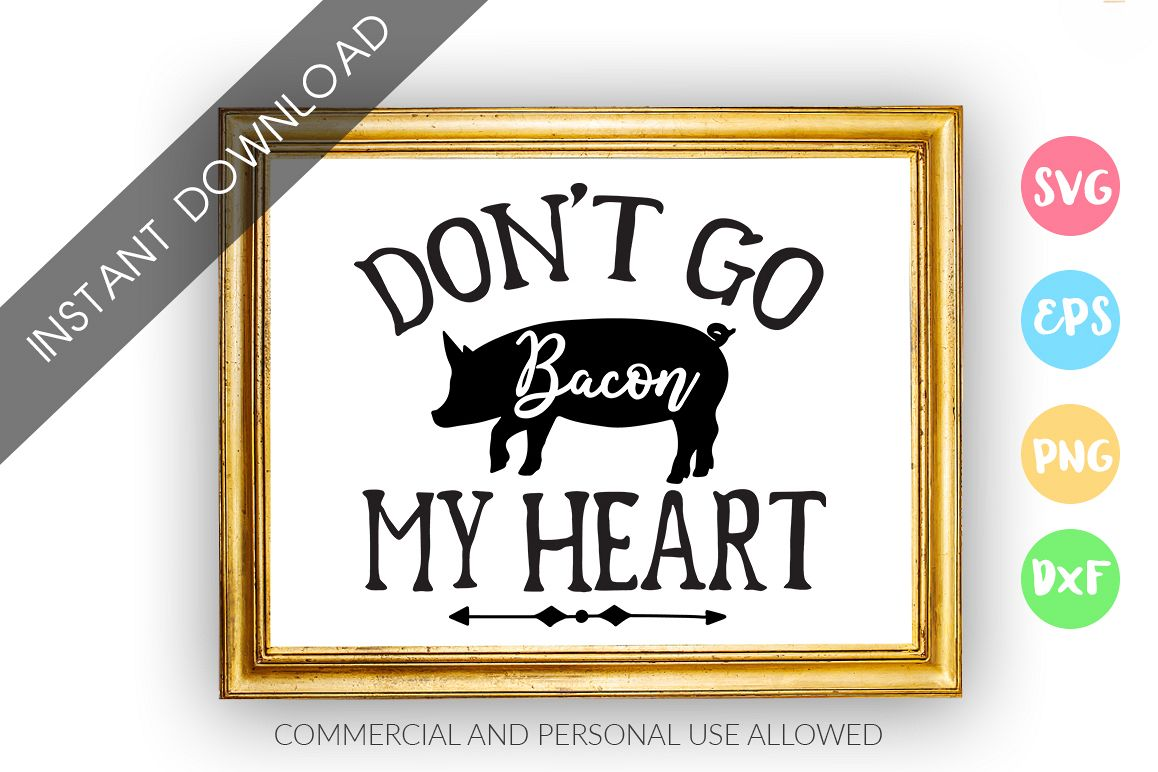 Dont go bacon my heart SVG Design example image 1