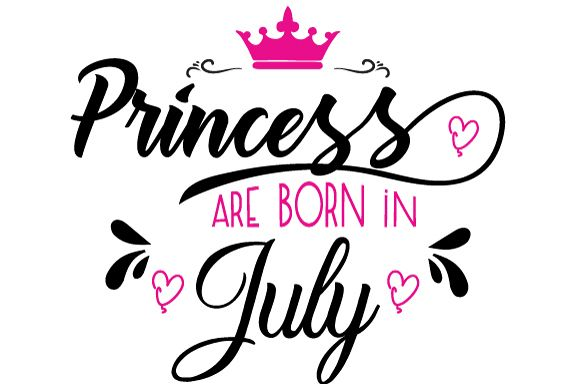 Princess are born in July Svg,Dxf,Png,Jpg,Eps vector file example image 1