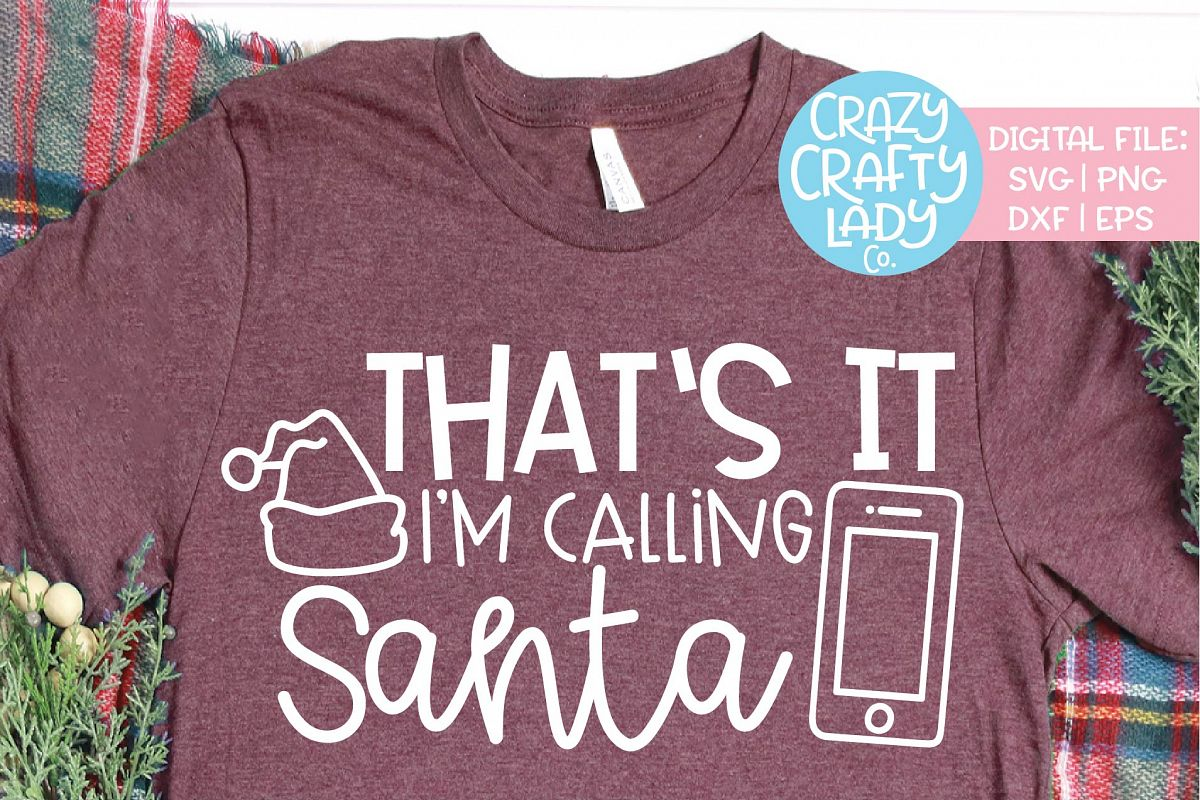 That's It I'm Calling Santa SVG DXF EPS PNG Cut File example image 1