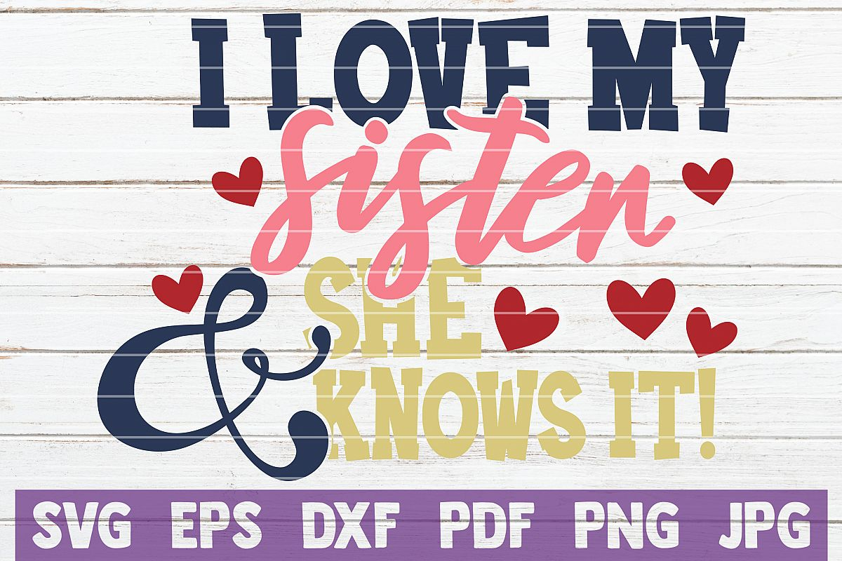 I Love my Sister and She Knows It! SVG Cut File example image 1