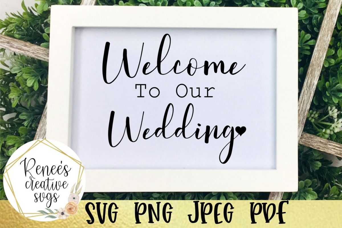 Welcome to our wedding |Wedding Quote Saying |SVG Cut File example image 1