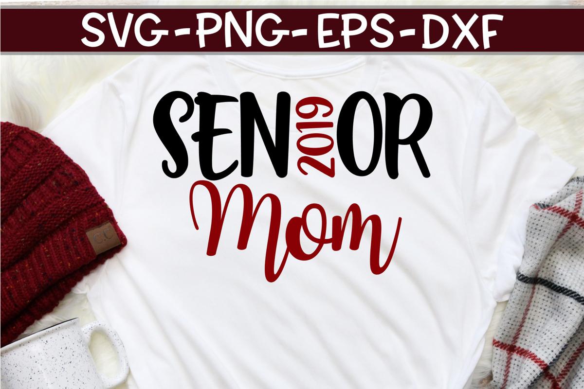 Senior Mom 2019 - Graduate - SVG DXF EPS PNG example image 1