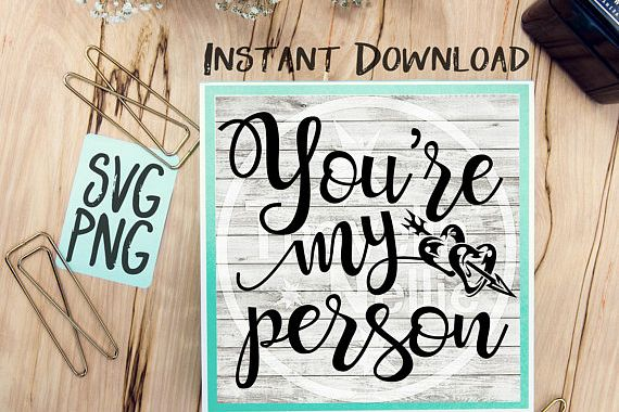 You're My Person SVG PNG Image Design for Cut Machines Print DIY Design Brother Cricut Cameo Cutout Best Friends Couples BFF example image 1