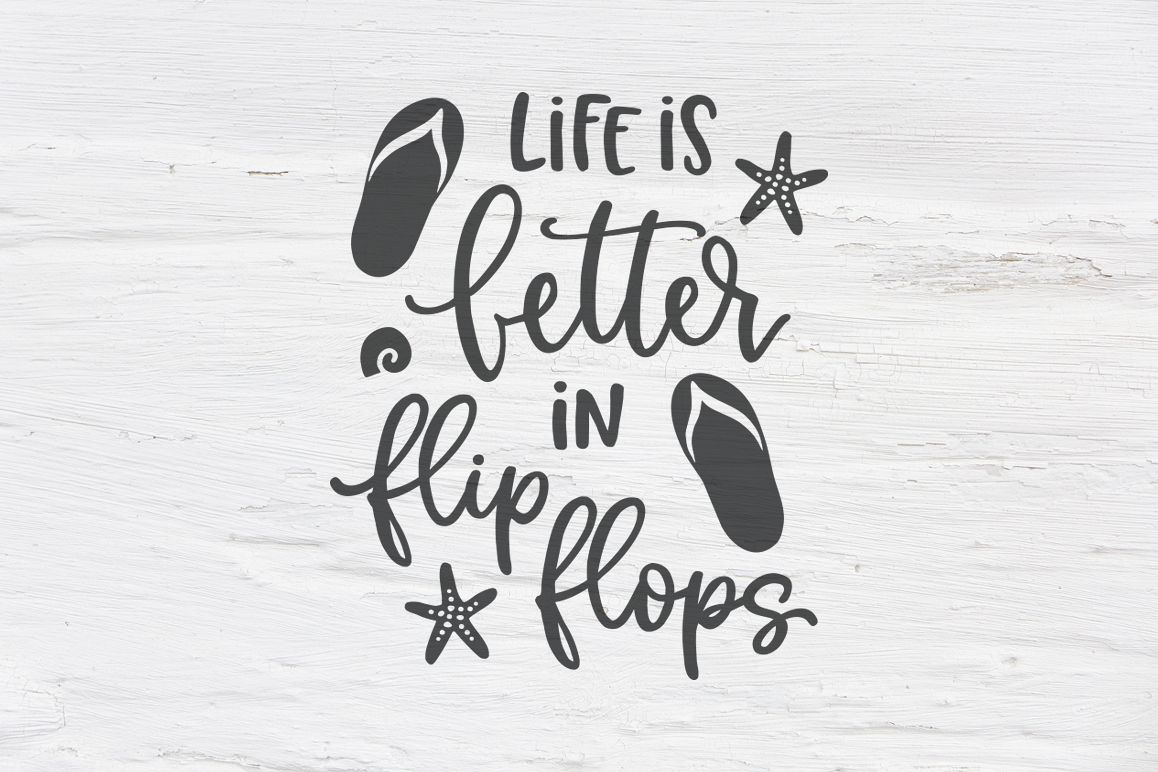 Life is better in flip flops SVG, EPS, PNG, DXF example image 1