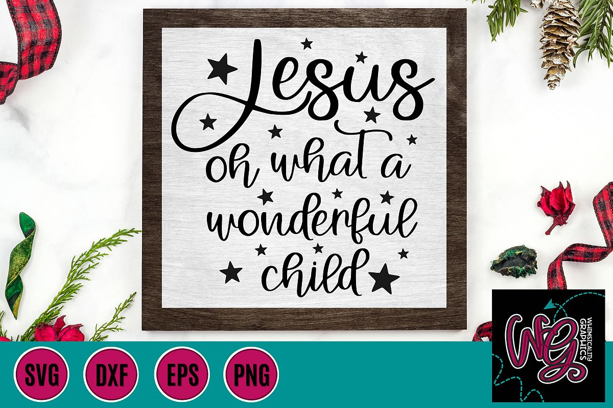 Jesus Oh What a Wonderful Child Christmas SVG, DXF, PNG, EPS example image 1