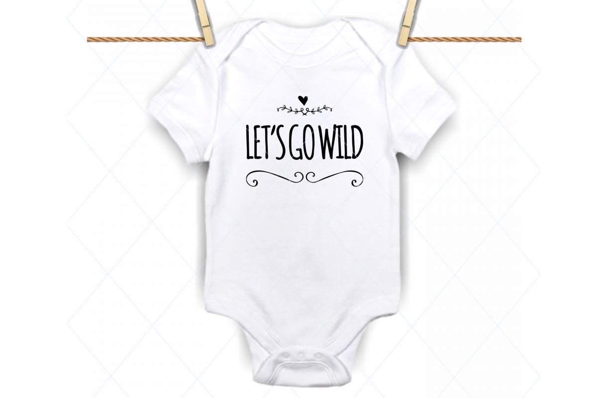Lets go wild svg, baby onesie, newborn onesie, baby shower example image 1