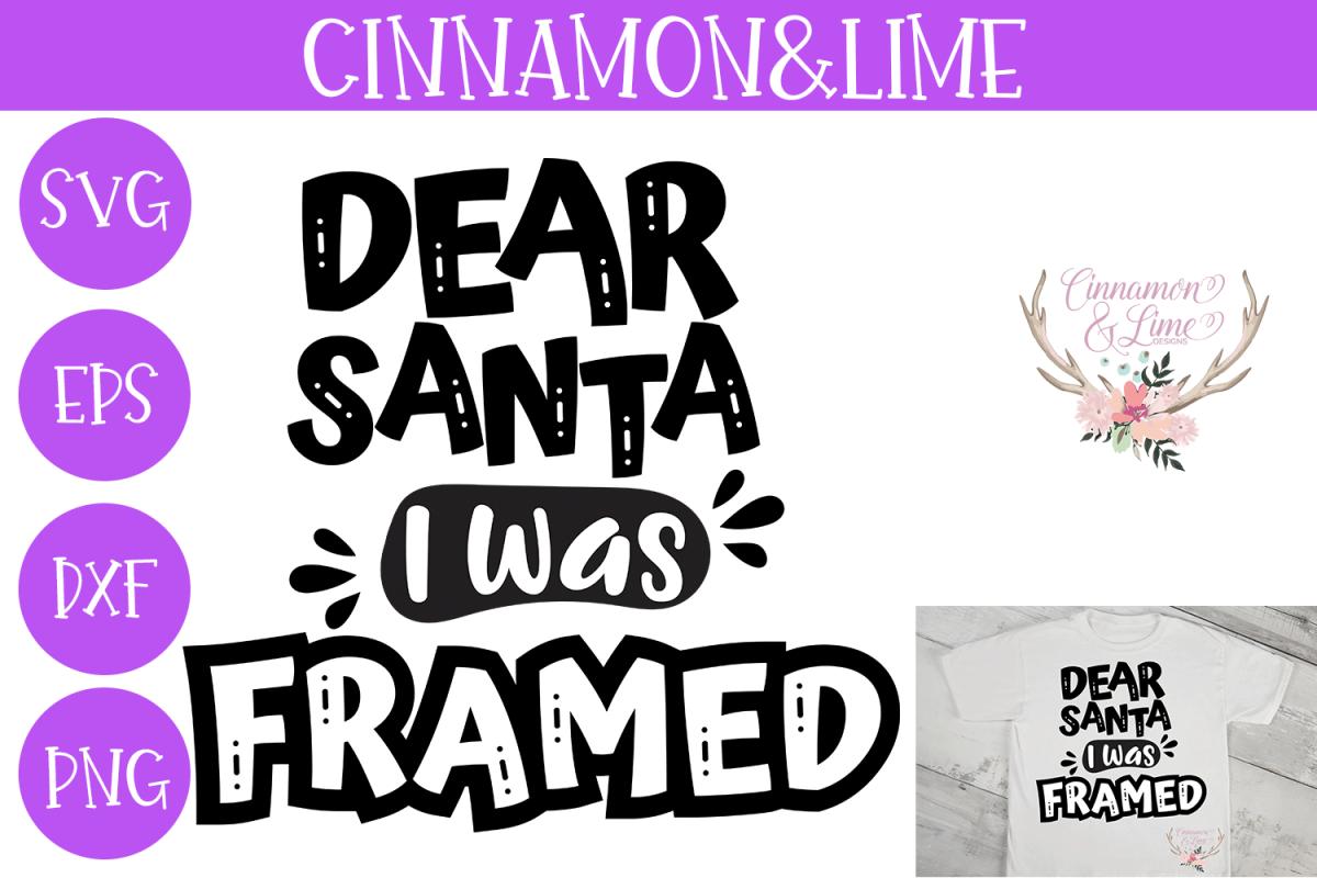 Christmas Svg - Dear Santa I Was Framed example image 1