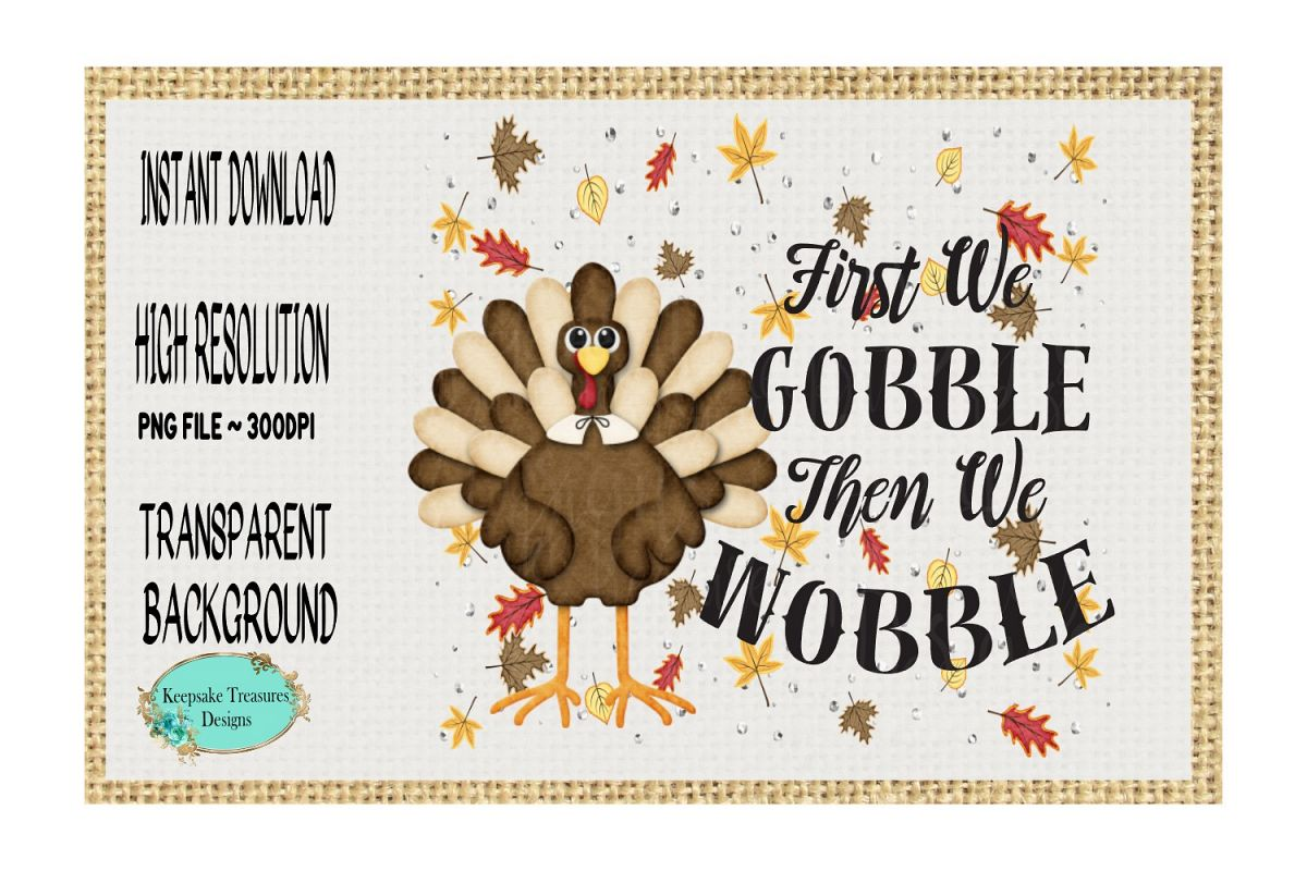 First We Gobble Then We Wobble example image 1
