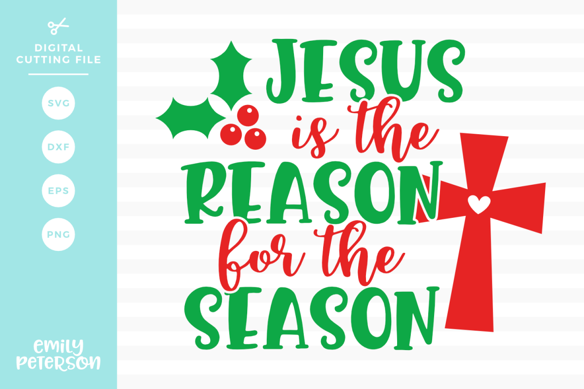 Jesus Is The Reason For The Season SVG DXF EPS PNG example image 1