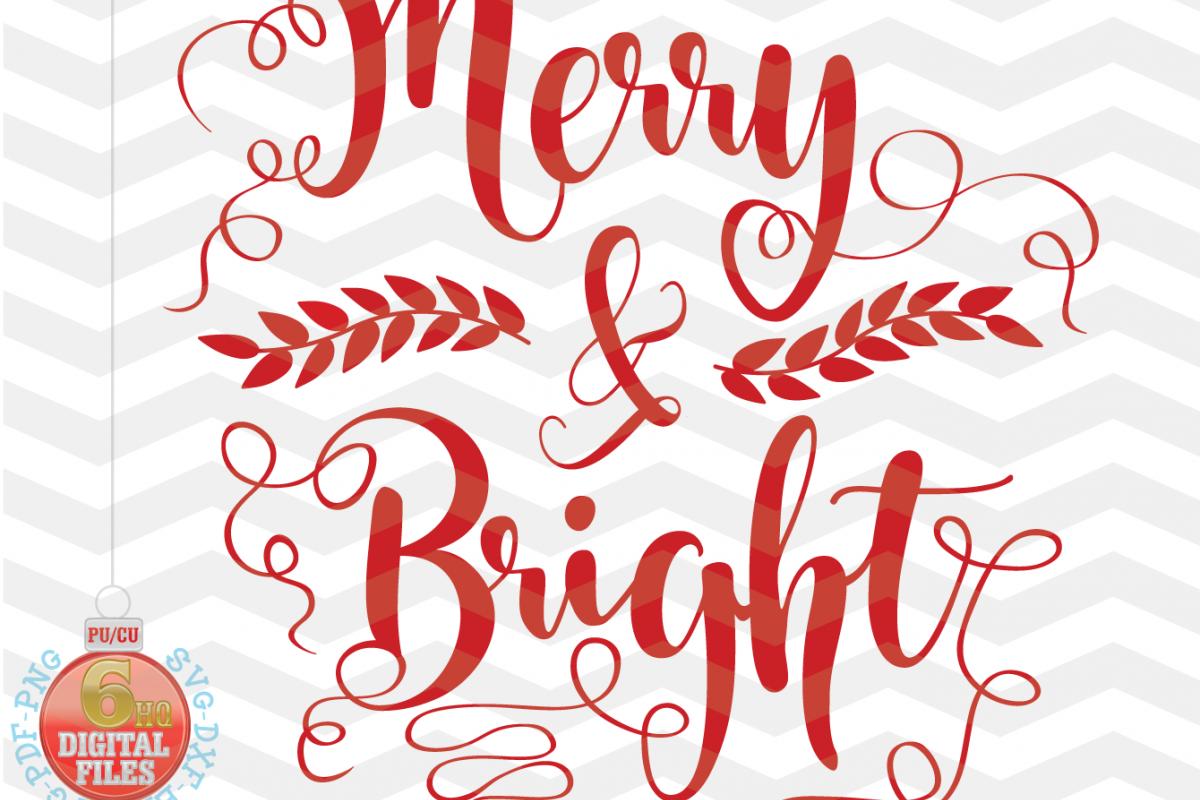 Merry and Bright SVG - Christmas SVG -Xmas Svg - Christmas example image 1