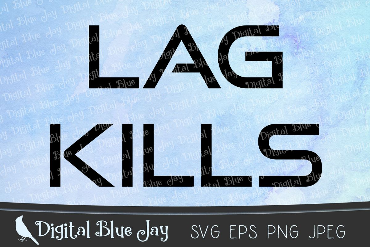 Lag Kills Online Gamer SVG PNG Cut Files example image 1