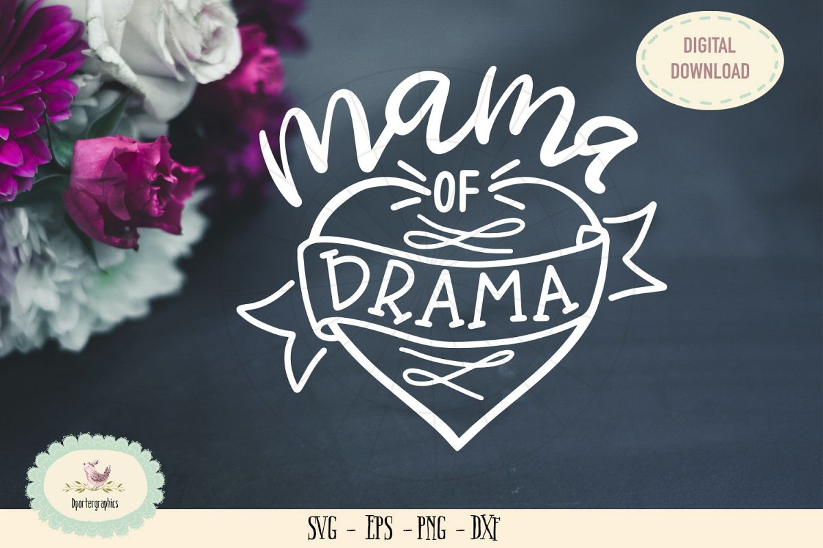 Mama of drama SVG cut file Mothers day saying example image 1