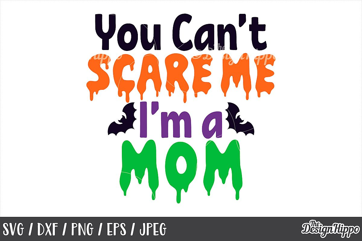 You Can't Scare Me I'm a Mom, SVG, Halloween, PNG, DXF Files example image 1