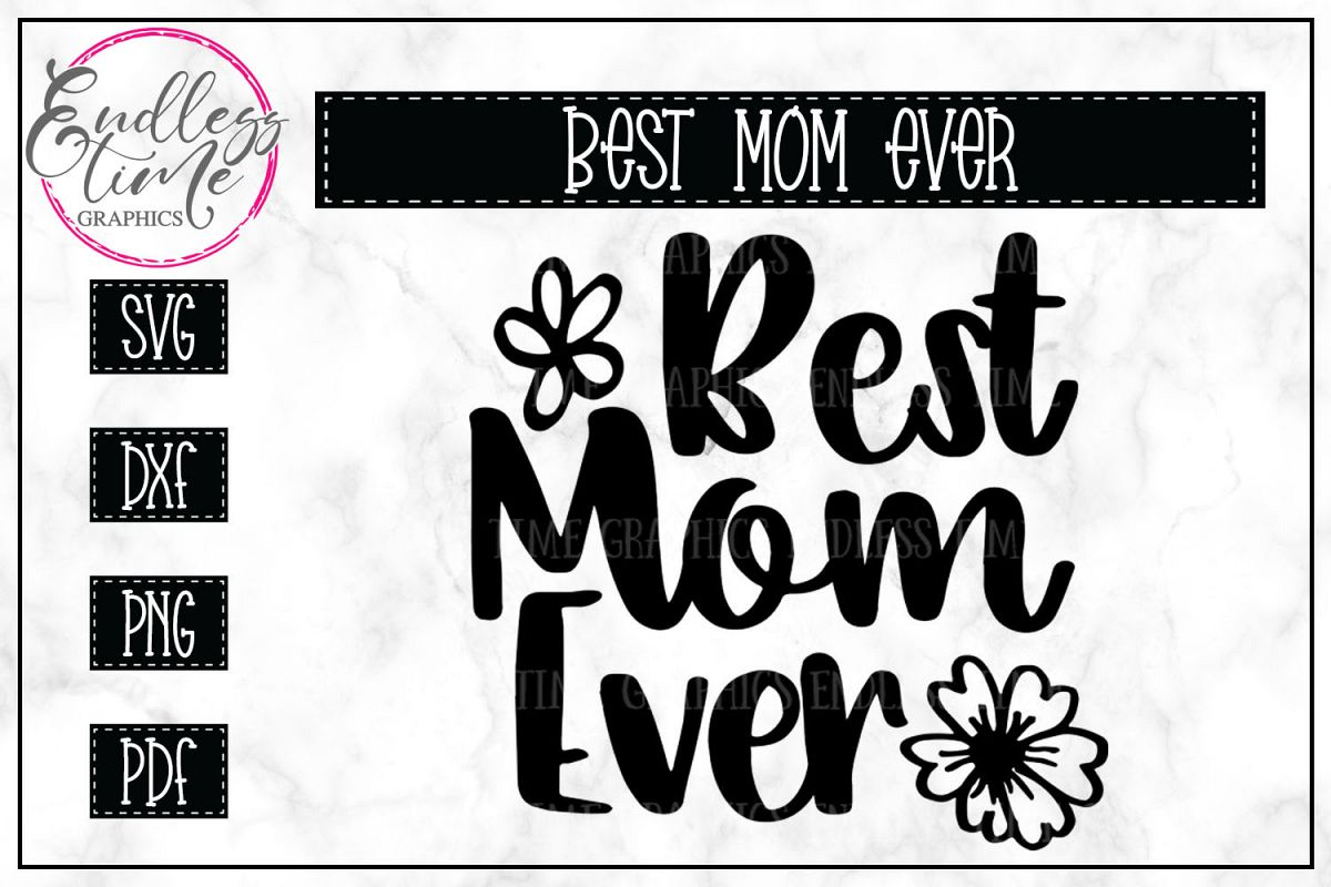 Best Mom Ever- Mother's Day SVG Cut File example image 1