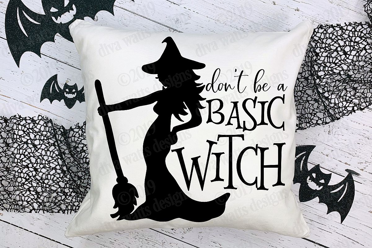 Don't Be A Basic Witch Halloween Cutting File example image 1