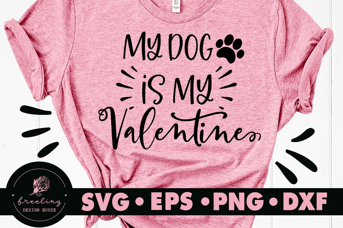 My Dog Is My Valentine SVG DXF EPS PNG example image 1