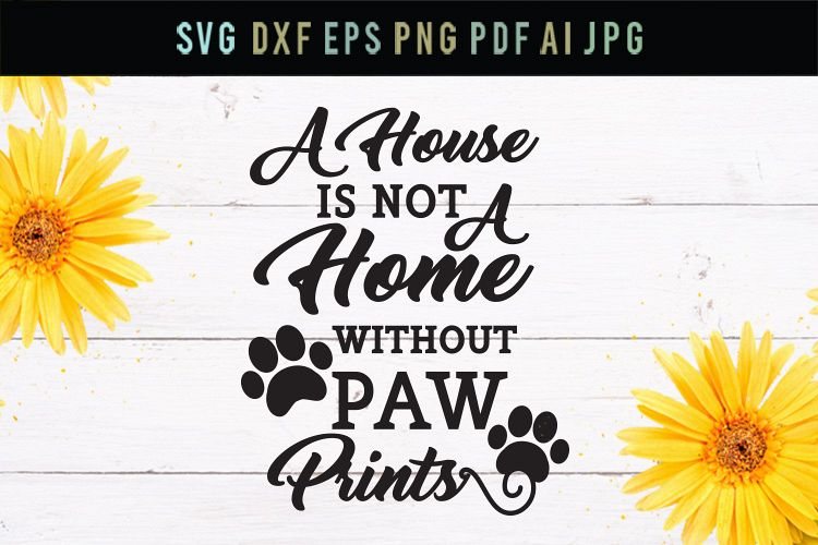 Home, paw prints, love animals, cut file, svg, dxf, love svg example image 1