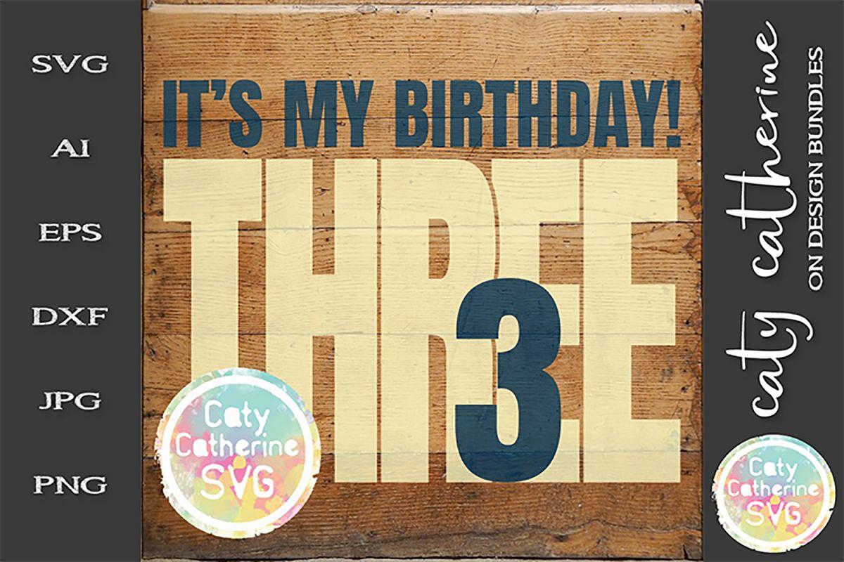 It's My Birthday Age 3 Three Cut File SVG Cut File example image 1