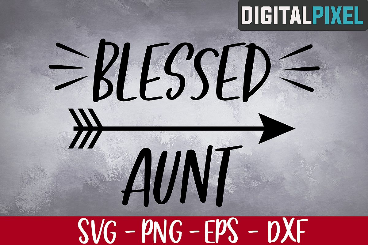 Blessed Aunt SVG PNG EPS | Aunt Svg | Blessed Auntie Svg example image 1