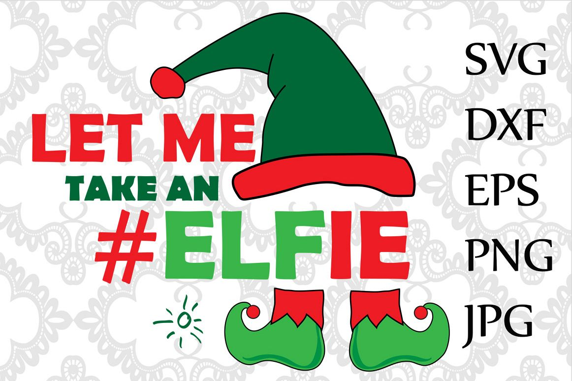 Let Me Take An Elfie Svg example image 1