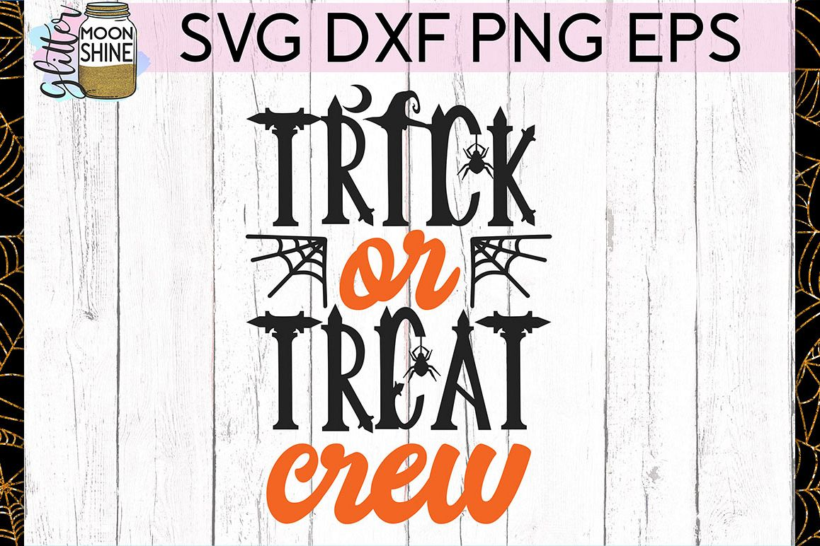 Trick Or Treat Crew SVG DXF PNG EPS Cutting Files example image 1