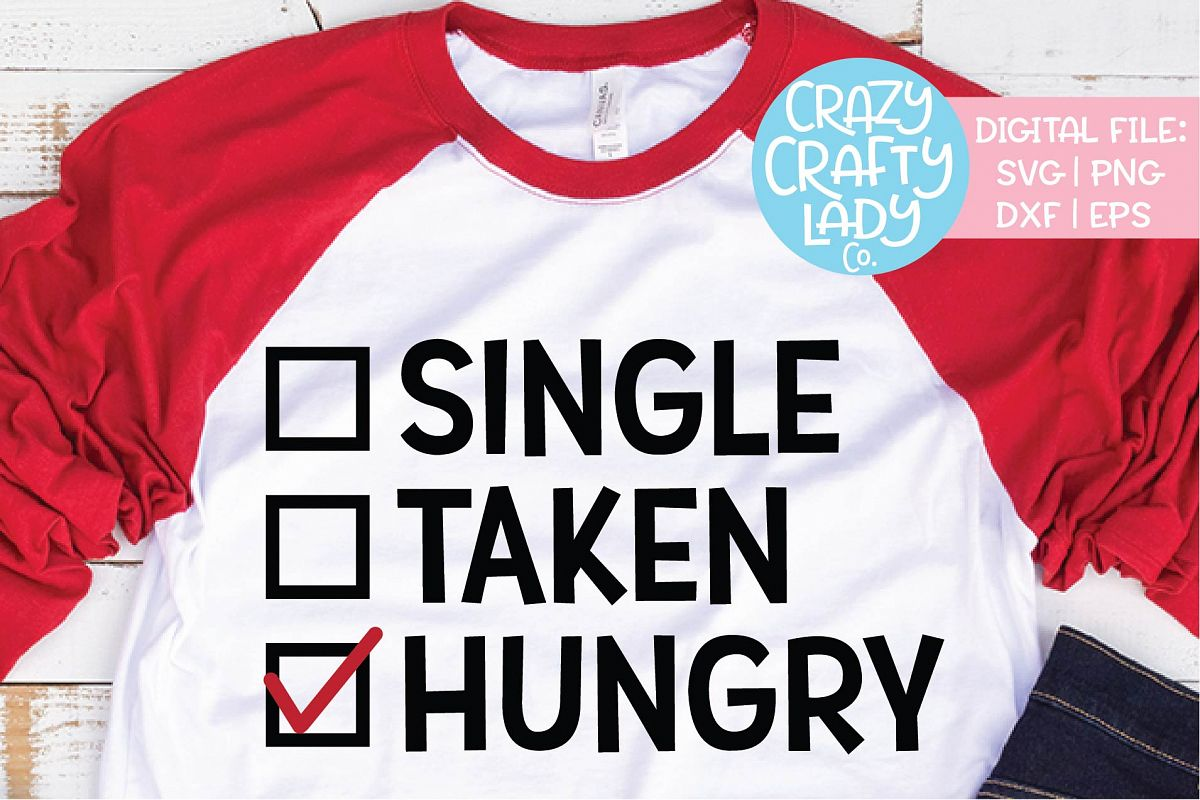 Single Taken Hungry SVG DXF EPS PNG Cut File example image 1