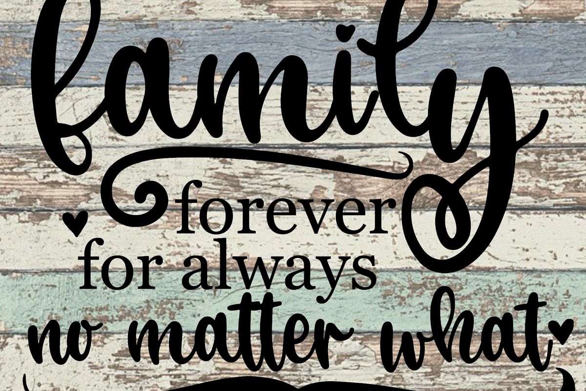 family forever for always no matter what svg