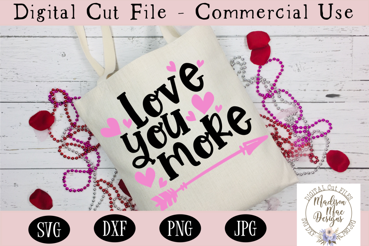 Love You More SVG, Valentine's Day SVG example image 1