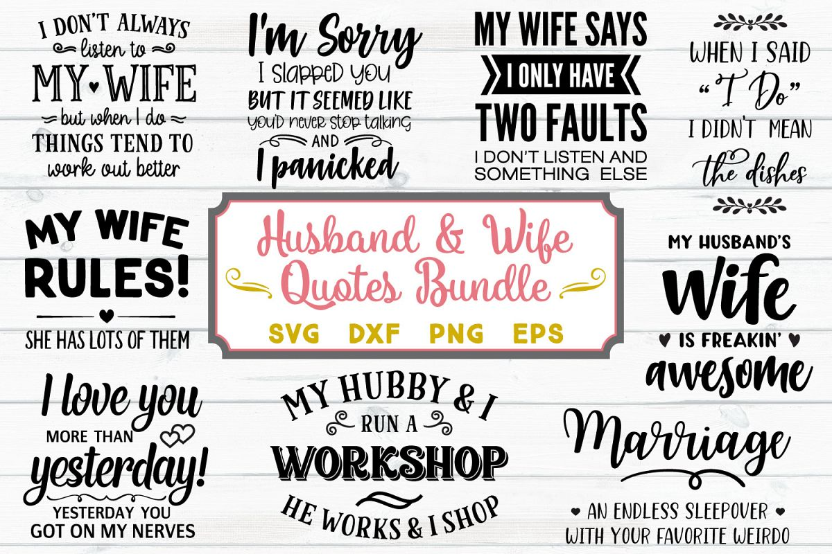 Husband And Wife Quotes Bundle- SVG, PNG, DXF, EPS